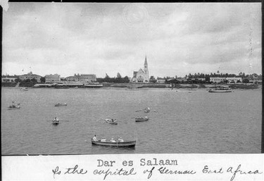 Dar es Salaam The capital of German East Africa